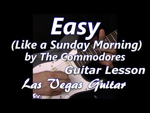 Easy (Like a Sunday Morning) by Lionel Richie Guitar Lesson