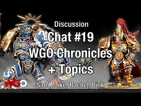 Chat #19 WGO Chronicles & Topics