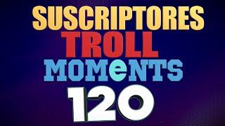 SEMANA 120 | SUSCRIPTORES TROLL MOMENTS (League of Legends) STM 120