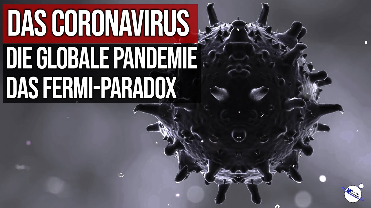 Das Corona Virus - Die globale Pandemie - Fermi-Paradox