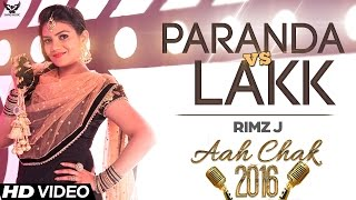 Rimz J - Paranda Vs Lakk Feat. Randy J | Full Video | Aah Chak 2016