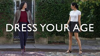 How To Dress Your Age - Tips For Your 20's, 30's, 40's, 50's and Beyond