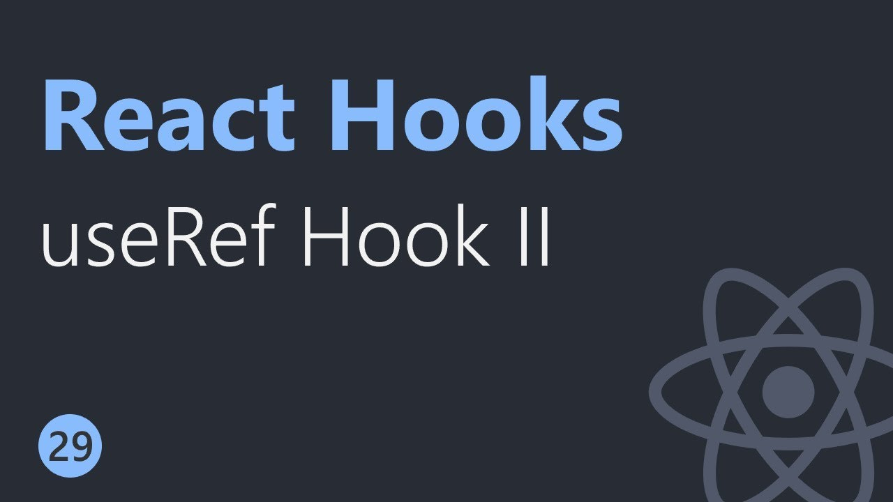 React Hooks Tutorial - 29 - useRef Hook Part 2