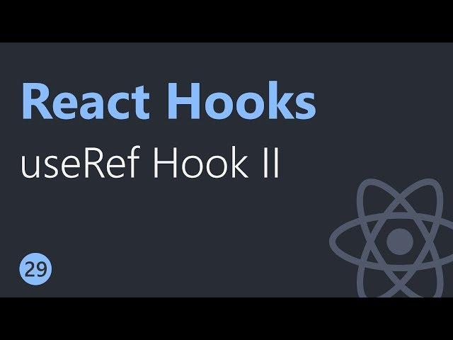 React Hooks Tutorial - 29 - useRef Hook Part 2