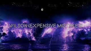 WILSON (EXPENSIVE MISTAKES) - FALL OUT BOY (Lyric Video)