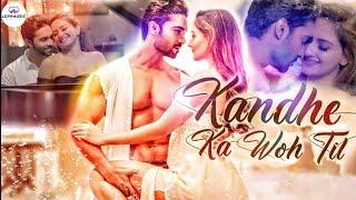 Kandhe Ka Woh Til Official Video   Sachet Tandon, Manan Bhardwaj, Kumaar  Zaara Yesmin, Salman