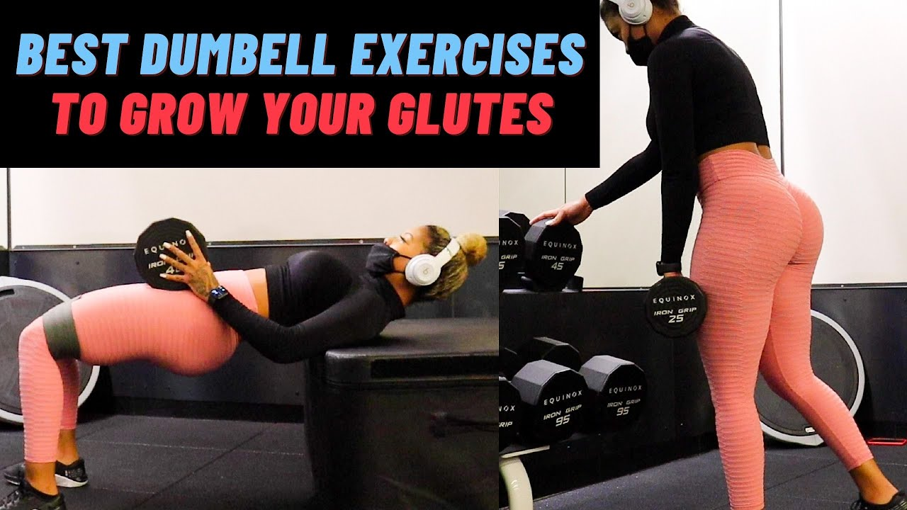 BEST DUMBBELL EXERCISES TO GROW YOUR GLUTES