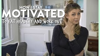 How I Stay Motivated To Eat Healthy + Workout | Healthy You, Healthy Me Collab