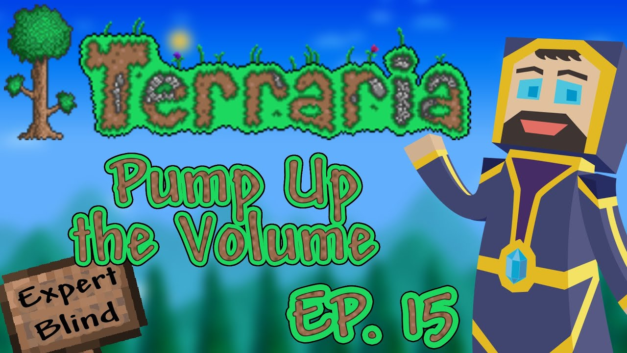 Terraria 13 Expert Mode Blind Ep 15 Pump Up The Volume Youtube Wiring