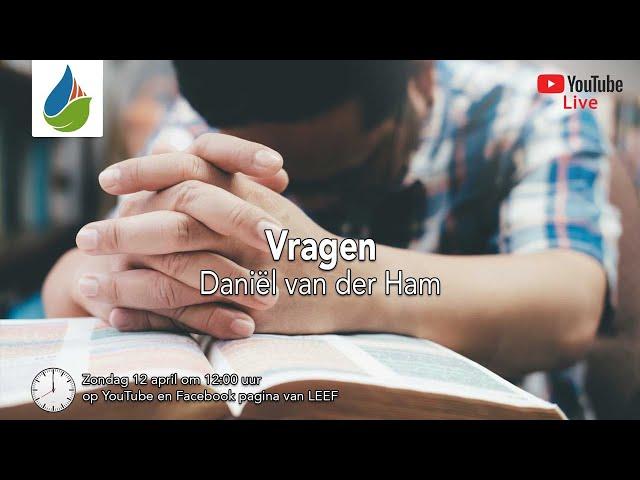 Vragen (prayer course #2) - Daniël van der Ham - 26 april 2020