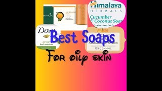 10 BEST SOAPS FOR OILY/ACNE PRONE SKIN IN INDIA WITH PRICE|Soaps For Indian SkinTypes In Summers