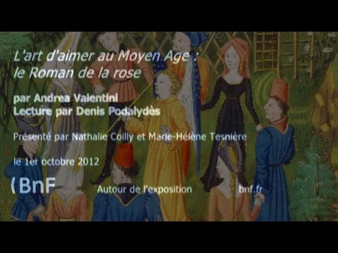 ROMAN DE LA ROSE – Présentation de l'œuvre, accompagnée de lectures  (BNF, 2012)