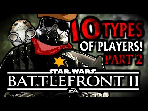 10 TYPES OF PLAYERS in Star Wars Battlefront 2 (PART 2)
