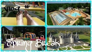 Vlog  # 3 : Spring Break 2015