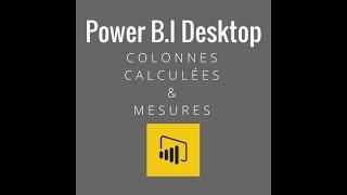 colonnes calculées et mesures avec Power BI