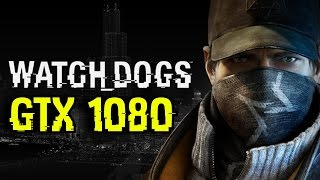 Watch Dogs GTX 1080 OC | 1080p - 1440p & (4K) 2160p Maxed Out | FRAME-RATE TEST