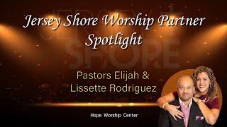 Pastors Elijah and Lissette Rodriguez of Hope Worship Center Spotlight Interview