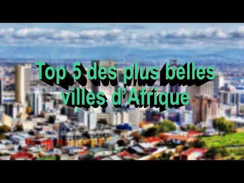 TOP 5 Des PLUS BELLES Villes d'Afrique // Most beautiful african cities