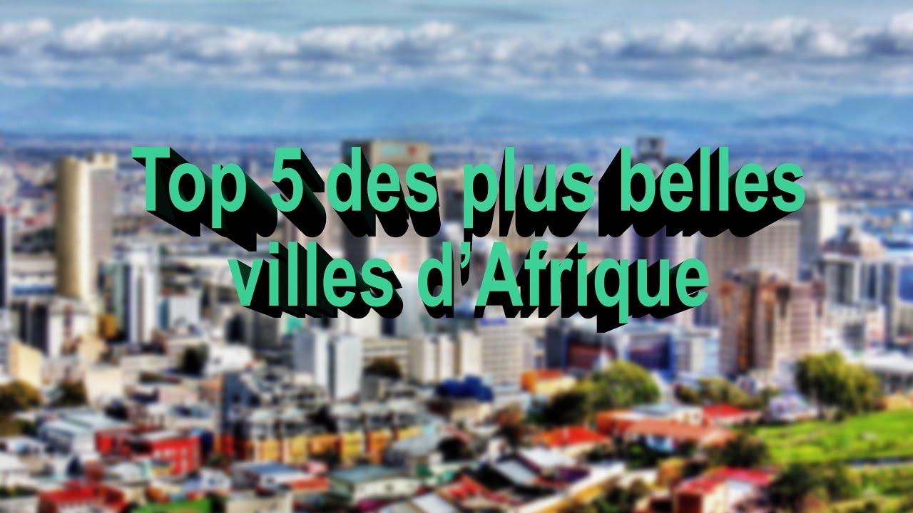 Top 5 des plus belles villes d 39 afrique most beautiful for Plus belles cuisines 2017