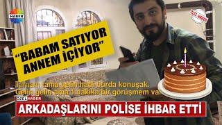 DOĞUM GÜNÜNÜ KUTLAMAYAN ARKADAŞLARINI POLİSE İHBAR ETTİ