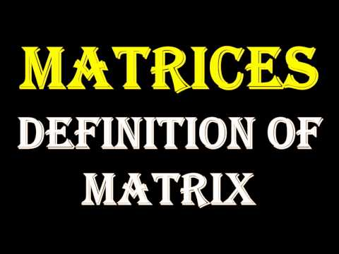 MATRICES -  DEFINITION OF MATRIX  For Class 11 Class 12  Diploma Sem1