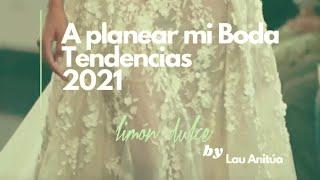 A Planear mi Boda Tendencias 2021 | Lo último para que no se te escape