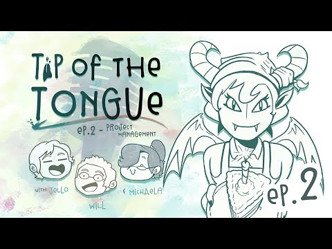 Tip of the Tongue - Ep 2: Project Management (ft. Michaela Laws)