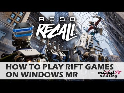 How To Play Oculus Rift Games On Windows Mixed Reality Headsets like the Samsung Odyssey
