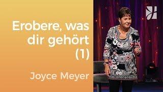 Erobere zurück, was dir gehört (1) – Joyce Meyer – Seelische Schmerzen heilen