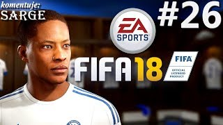 Zagrajmy w FIFA 18 [60 fps] odc. 26 - KONIEC | Droga do sławy