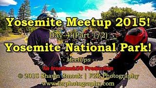 Yosemite Meetup 2015! - Day 4 (Pt.1/2) - Yosemite National Park! | Chieftain | MeetUps