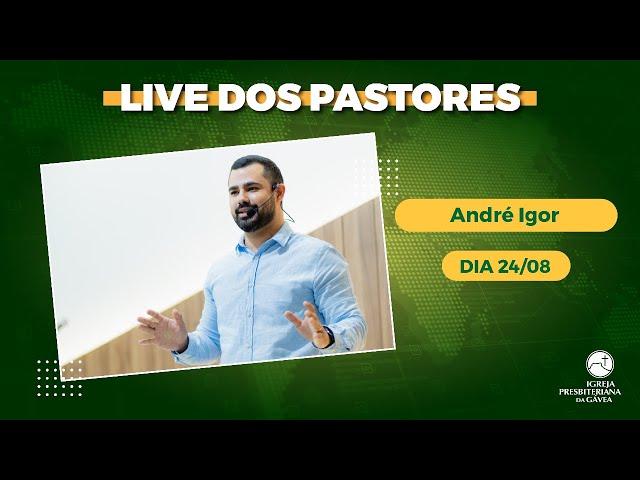 Live dos Pastores - 24-08-2021 - 19h