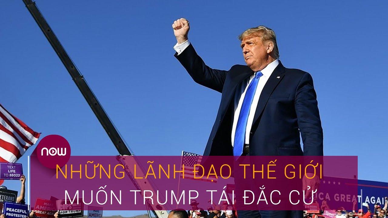 Bầu cử Tổng thống Mỹ 2020: Những lãnh đạo thế giới muốn Trump tái đắc cử | VTC Now