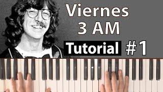 """Como tocar """"Viernes 3 AM""""(Seru Girán) - Parte 1/2 - Piano tutorial y partitura"""