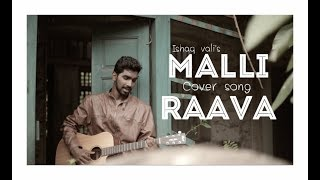 Malli Raava cover(Title Song) - Unplugged cover by Ishaq Vali   Sumanth & Aakansha Singh