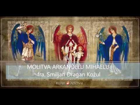 FRA SMILJAN KOŽUL: Molitva Mihaelu Arkanelu