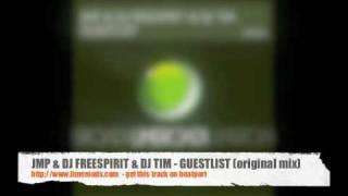 JMP & DJ FREESPIRIT & DJ TIM - GUESTLIST (original mix)