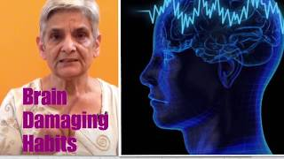 What are Brain damaging habits,How can we keep our brain healthy, some dangerous habits for brain