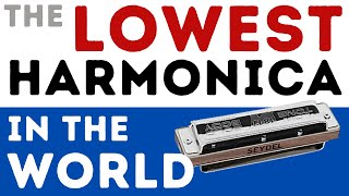 The LOWEST harmonica in the world