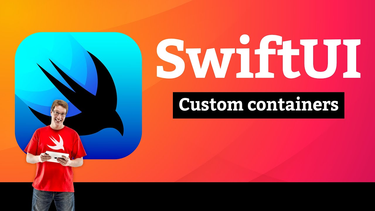 Views and Modifiers 10/10: Custom containers – SwiftUI Tutorial