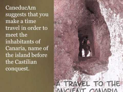 Travel to the ancient Canaria
