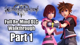 KINGDOM HEARTS 3 RE MIND DLC Gameplay Walkthrough Part 1 FULL GAME - No Commentary [English]