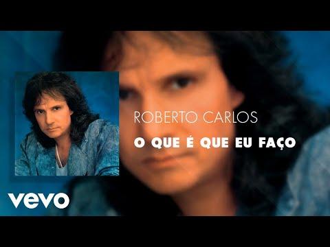 Roberto Carlos - O Que é Que Eu Faço (Áudio Oficial)