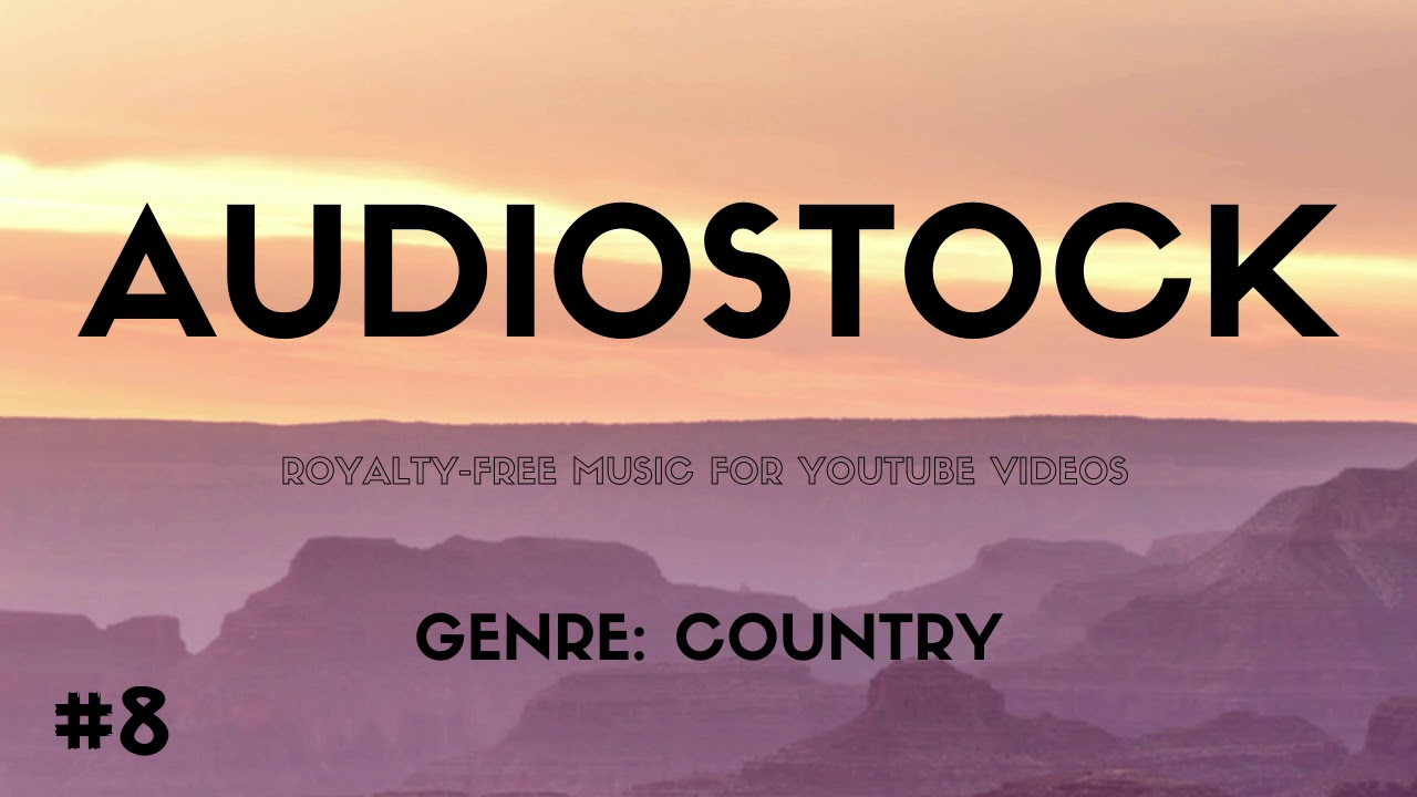 New Country Music For Youtube Videos Country 8 Youtube