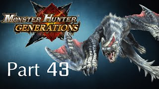 Monster Hunter Generations -- Part 43: Silverwind Nargacuga - The Wind Cutting White Shadow