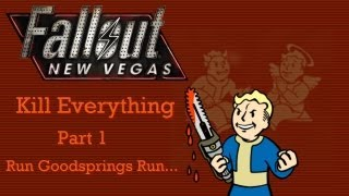 Fallout New Vegas Kill Everything - Part 1 - Run Goodsprings Run