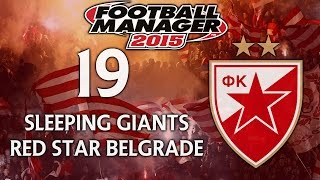 Sleeping Giants: Red Star Belgrade - Ep.19 BOSANCIC!!!!!! (Benfica) | Football Manager 2015