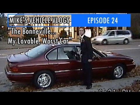 "VEHICLE VLOG 24 - ""The Bonneville...My Lovable, Worst Car"""