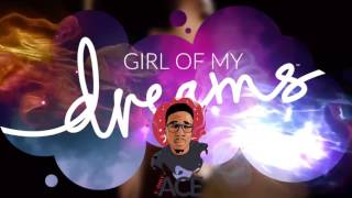 1NOnlyACE - Girl Of My Dreams [Official Music Video]