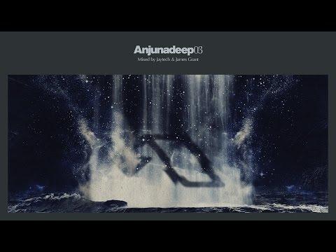 Jaytech & James Grant - Anjunadeep 03 CD1 (Continuous Mix)